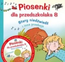 PIOSENKI DLA PRZEDSZKOLAKA + CD CZ.8