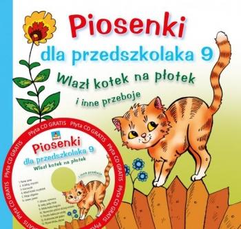 PIOSENKI DLA PRZEDSZKOLAKA + CD CZ.9