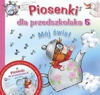 PIOSENKI DLA PRZEDSZKOLAKA + CD CZ.5
